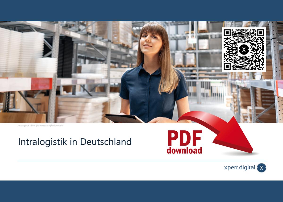 Intralogistik in Deutschland – Zahlen, Daten, Statistiken und Fakten - Bild: xpert.digital