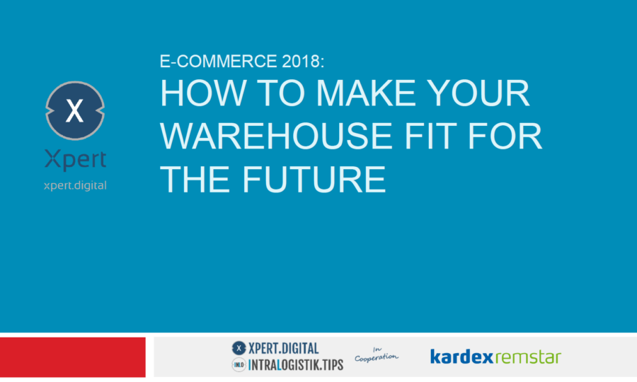 E-Commerce 2018 - How to make your warehouse fit for the future